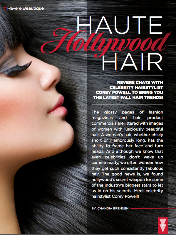 Hollywood 39 s hair guru corey powell gives revere magazine for Haute hairie